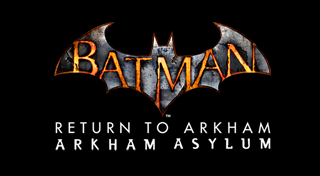 Batman : Return to Arkham - Arkham Asylum