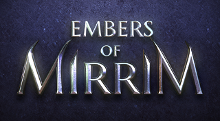 Embers of Mirrim [US]