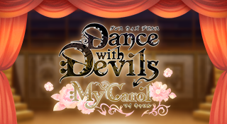 Dance with Devils My Carol [JP]