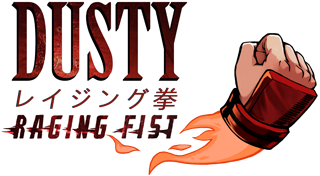 Dusty Raging Fist [JP]