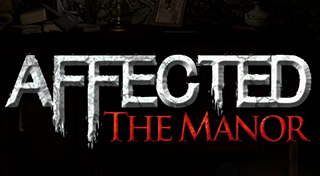 Affected : The Manor